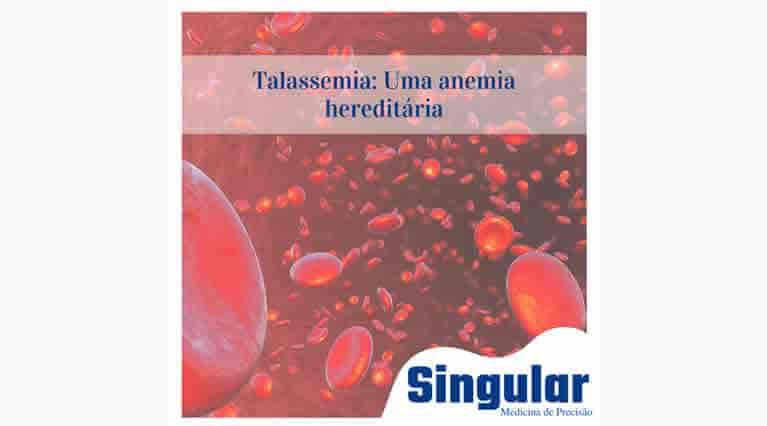 Talassemia: Uma anemia hereditária