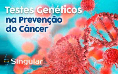 Testes Genéticos na Prevenção do Câncer